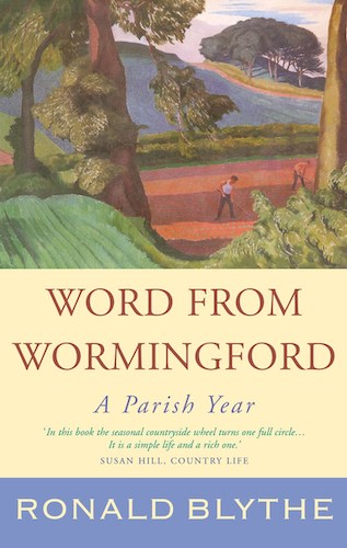 'Word From Wormingford' by Ronald Blythe