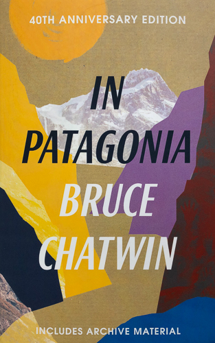 'In Patagonia' by Bruce Chatwin