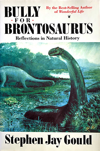 'Bully for Brontosaurus' by Stephen Jay Gould