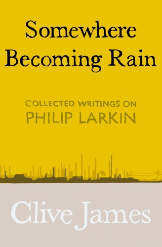'Somewhere Becoming Rain' by Clive James