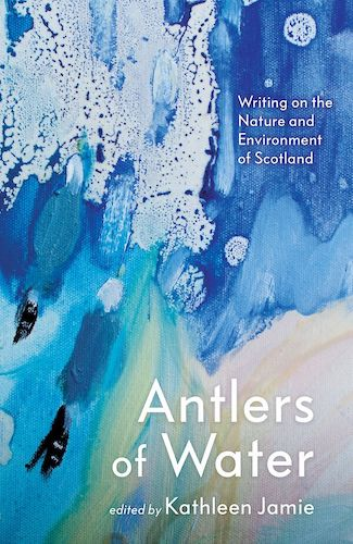 'Antlers of Water' edited by Kathleen Jamie