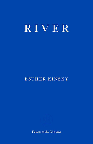 'River' by Esther Kinsky