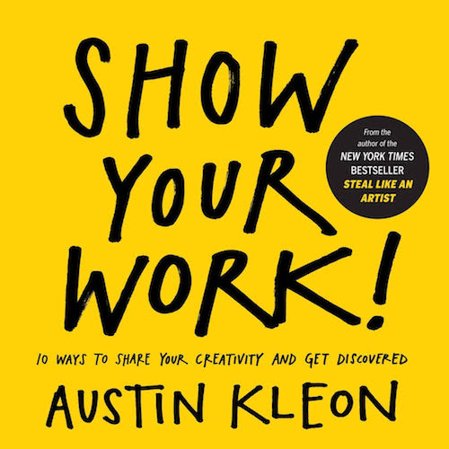 'Show Your Work' by Austin Kleon