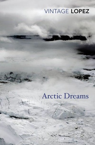 'Arctic Dreams' by Barry Lopez