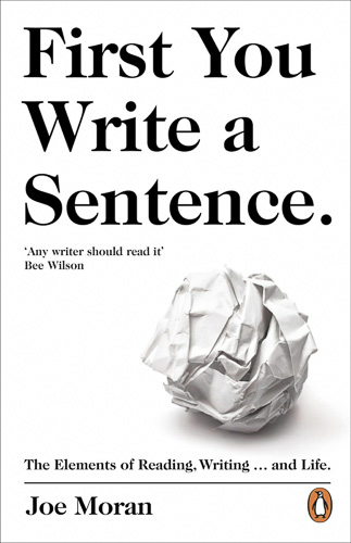 'First You Write a Sentence' by Joe Moran
